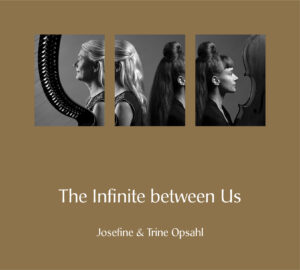 Album Review | Josefine & Trine Opsahl |The Infinite Between Us