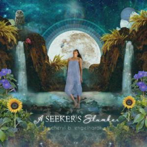 Cheryl B. Engelhardt | A Seeker's Slumber | Album Review, Dyan Garris
