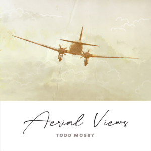 Album Review | Aerial Views by Todd Mosby