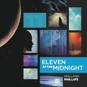 Holland Phillips | Eleven After Midnight | Album Review, Dyan Garris