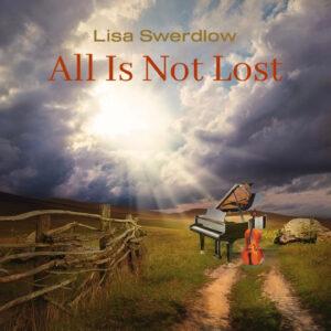 All Is Not Lost | Lisa Swerdlow | Single Review / Dyan Garris