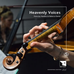 Fiona Joy Hawkins and Rebecca Daniel | Heavenly Voices | Album Review by Dyan Garris