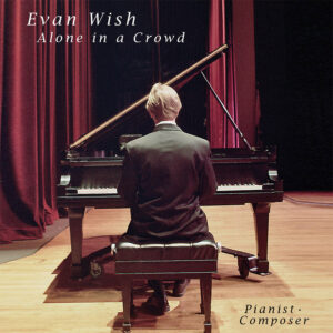 Evan Wish | Alone in a Crowd | Album Review