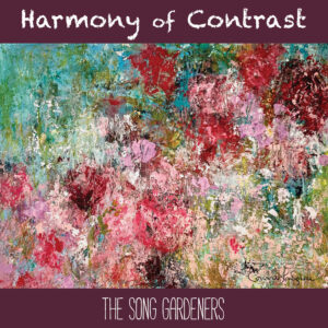 Harmony of Contrast | The Song Gardeners | Single Review by Dyan Garris