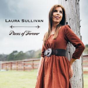 Laura Sullivan | Pieces of Forever | Album Review by Dyan Garris