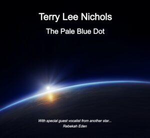 Album Review   The Pale Blue Dot by Terry Lee Nichols (feat. Rebekah Eden)
